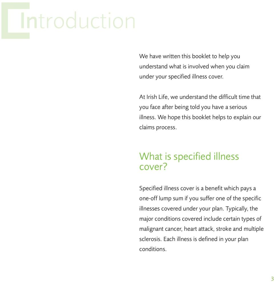 We hope this booklet helps to explain our claims process. What is specified illness cover?