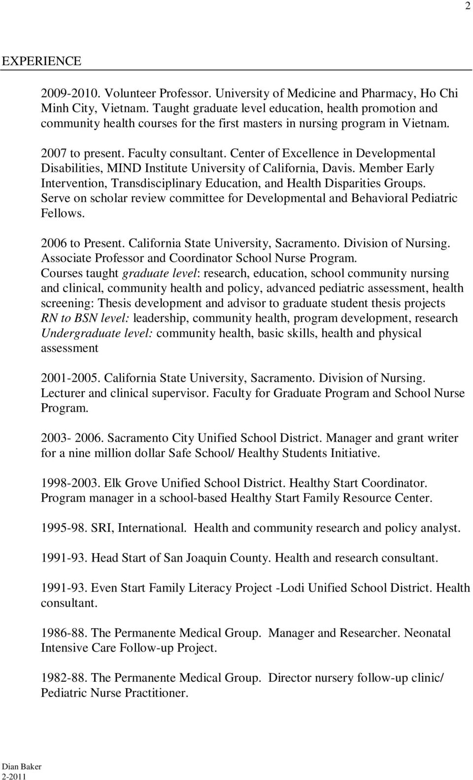 Center of Excellence in Developmental Disabilities, MIND Institute University of California, Davis. Member Early Intervention, Transdisciplinary Education, and Health Disparities Groups.