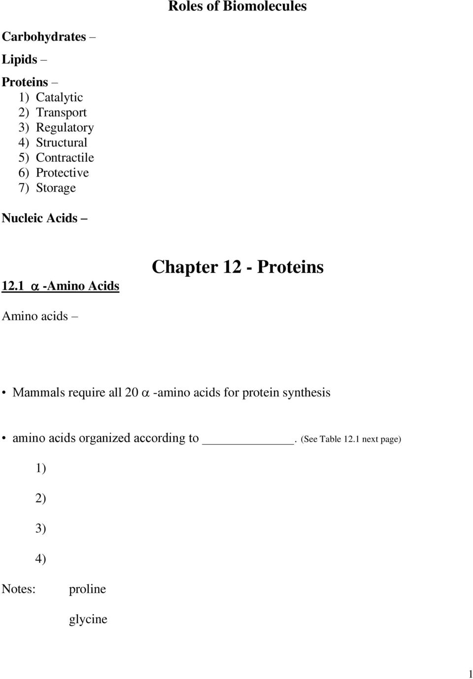 1 -Amino Acids Chapter 12 - Proteins Amino acids Mammals require all 20 -amino acids for
