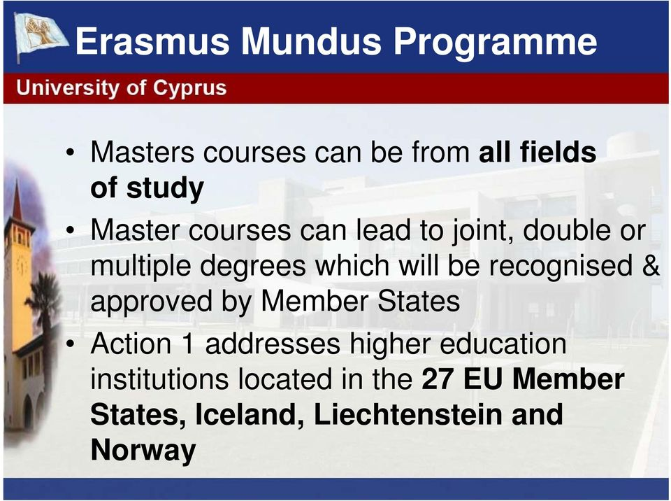 approved by Member States Action 1 addresses higher education