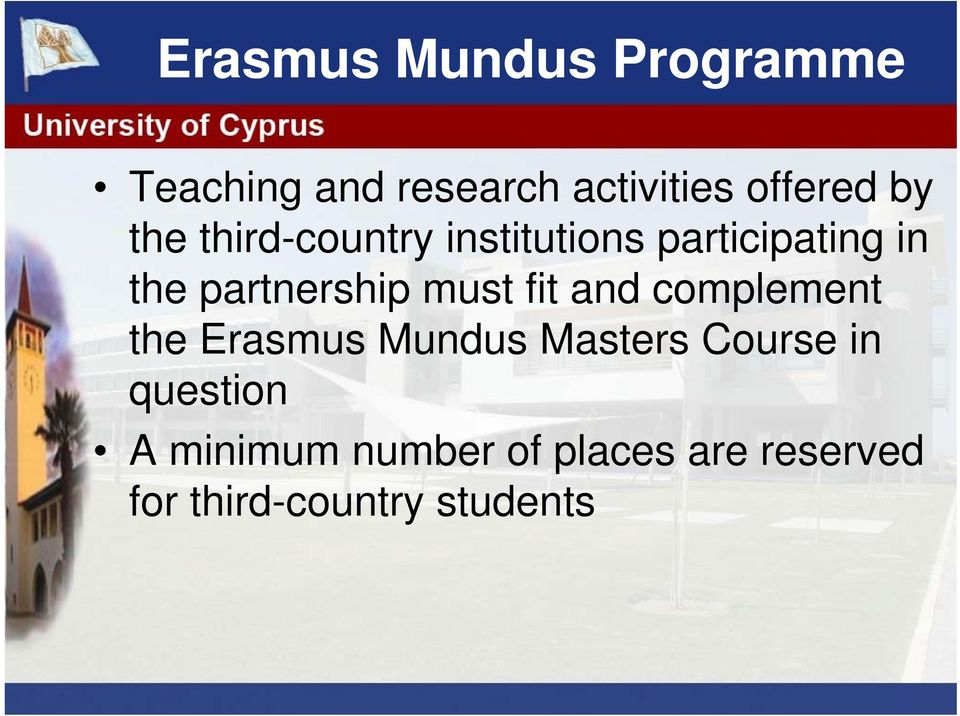 must fit and complement the Erasmus Mundus Masters Course in