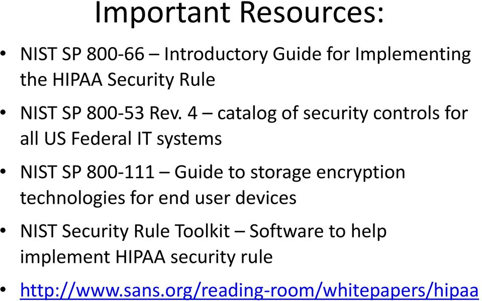 4 catalog of security controls for all US Federal IT systems NIST SP 800-111 Guide to storage