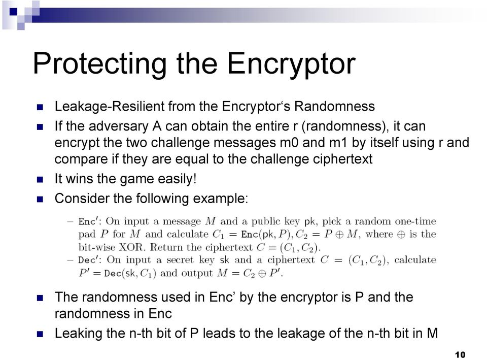 to the challenge ciphertext It wins the game easily!