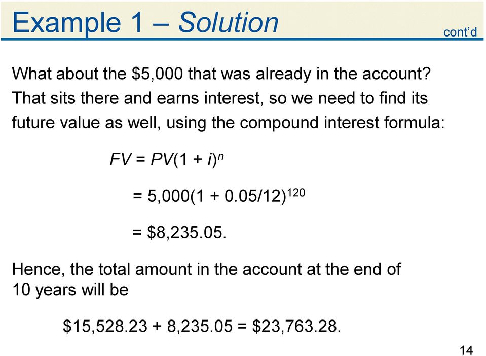 compound interest formula: FV = PV(1 + i ) n = 5,000(1 + 0.05/