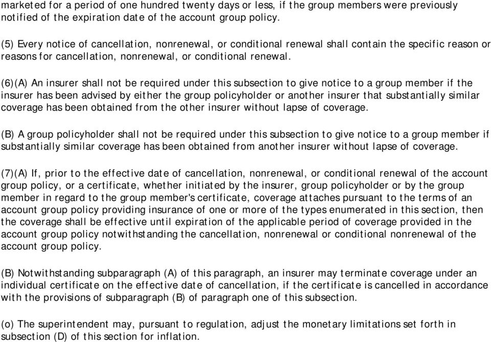(6)(A) An insurer shall not be required under this subsection to give notice to a group member if the insurer has been advised by either the group policyholder or another insurer that substantially