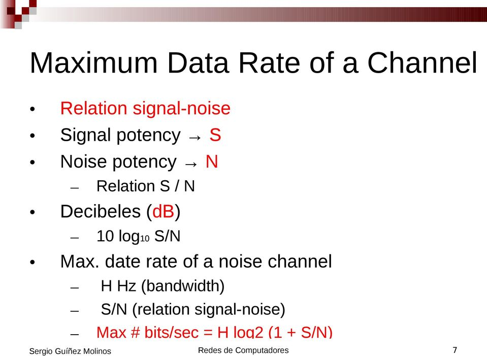 date rate of a noise channel H Hz (bandwidth) S/N (relation