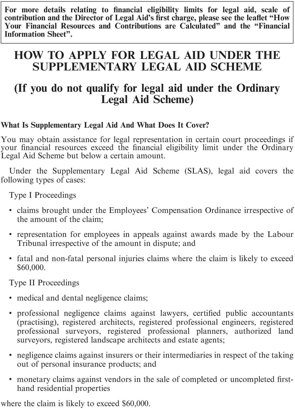 HOW TO APPLY FOR LEGAL AID UNDER THE SUPPLEMENTARY LEGAL AID SCHEME (If you do not qualify for legal aid under the Ordinary Legal Aid Scheme) What Is Supplementary Legal Aid And What Does It Cover?