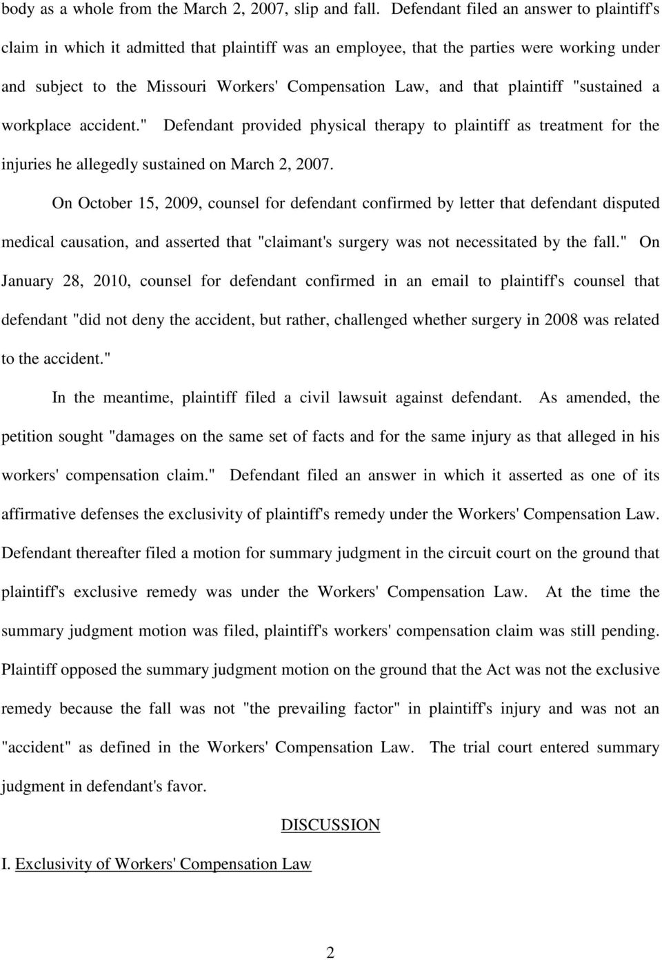 "plaintiff ""sustained a workplace accident."" Defendant provided physical therapy to plaintiff as treatment for the injuries he allegedly sustained on March 2, 2007."