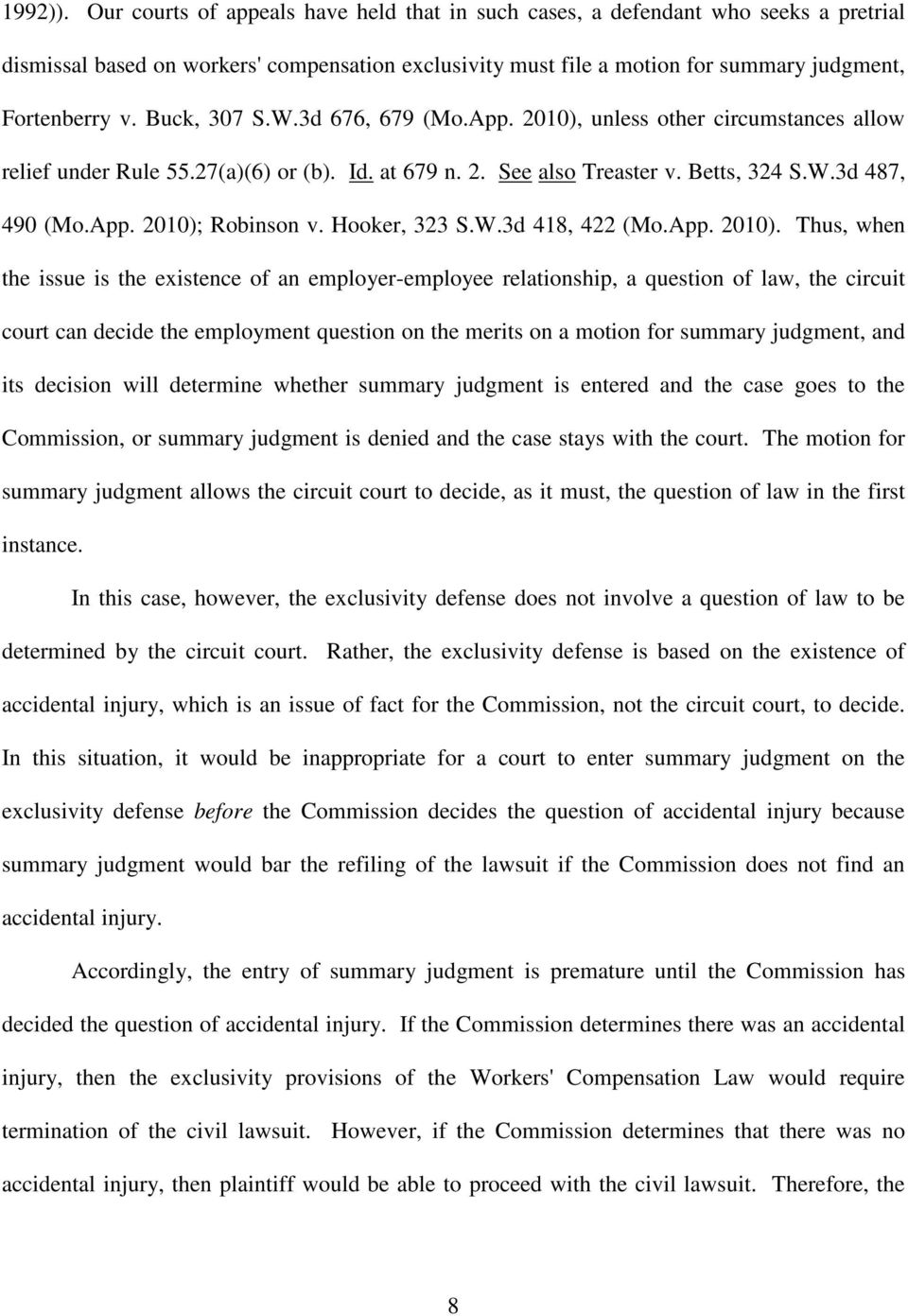 Buck, 307 S.W.3d 676, 679 (Mo.App. 2010), unless other circumstances allow relief under Rule 55.27(a)(6) or (b). Id. at 679 n. 2. See also Treaster v. Betts, 324 S.W.3d 487, 490 (Mo.App. 2010); Robinson v.