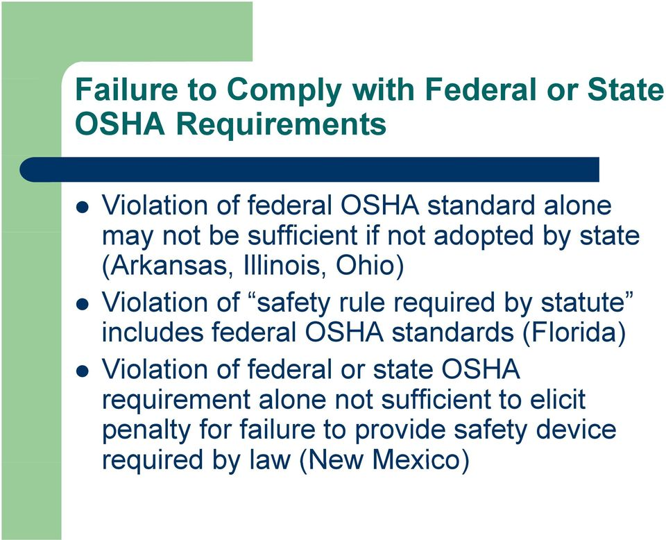required by statute includes federal OSHA standards (Florida) Violation of federal or state OSHA