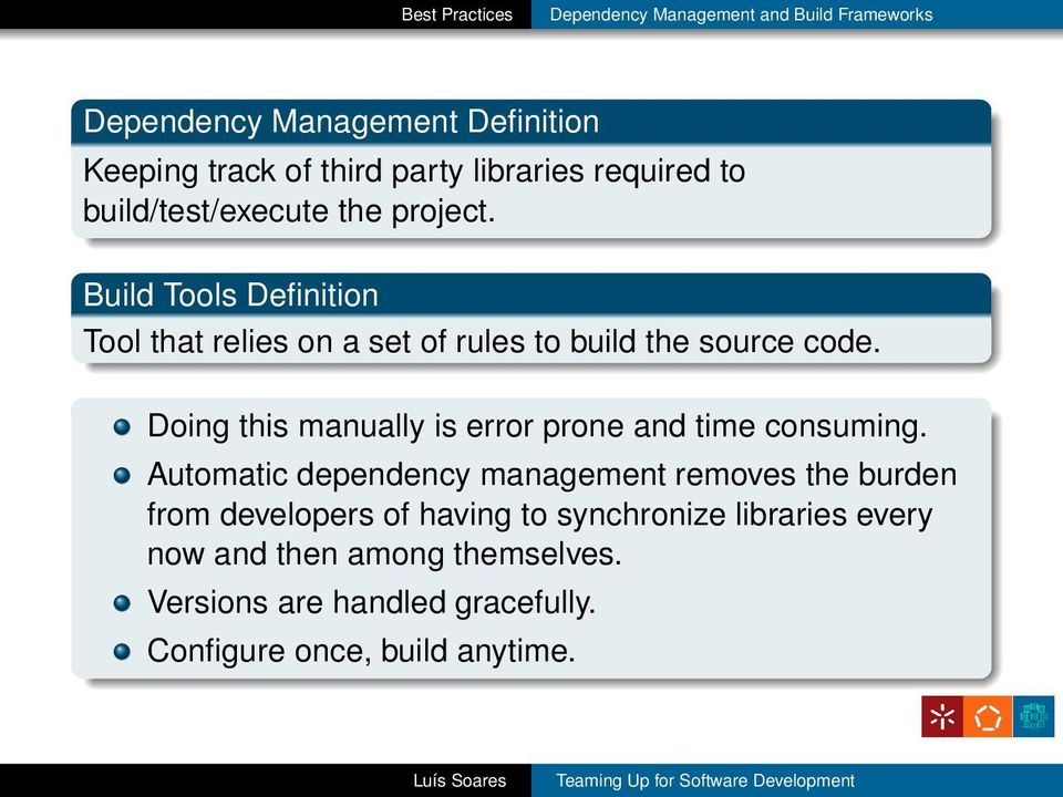 Build Tools Definition Tool that relies on a set of rules to build the source code.