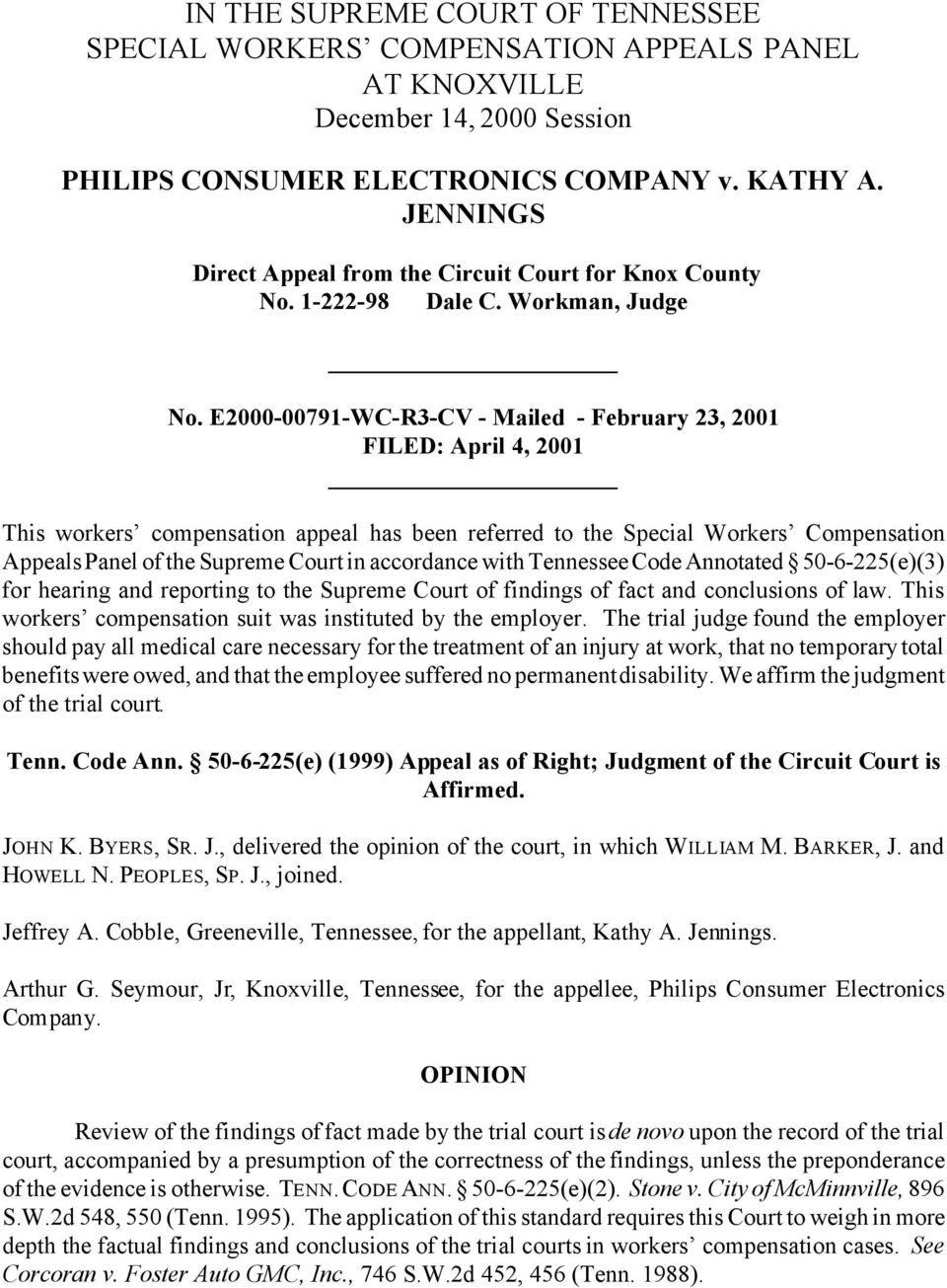 E2000-00791-WC-R3-CV - Mailed - February 23, 2001 FILED: April 4, 2001 This workers compensation appeal has been referred to the Special Workers Compensation Appeals Panel of the Supreme Court in