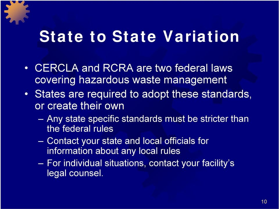 specific standards must be stricter than the federal rules Contact your state and local