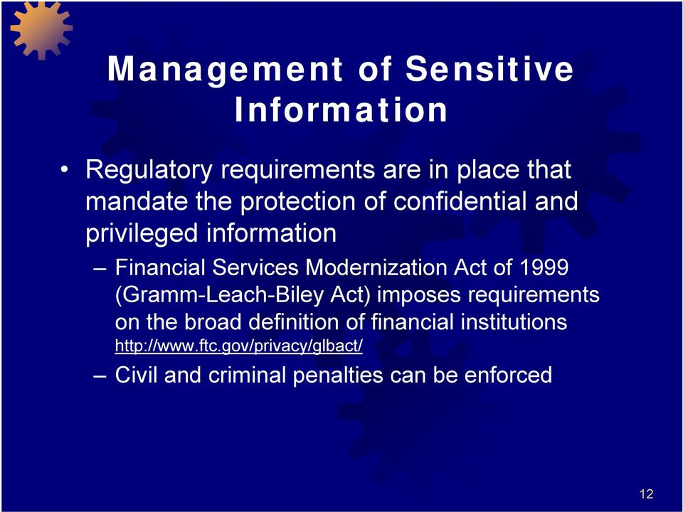 of 1999 (Gramm-Leach-Biley Act) imposes requirements on the broad definition of financial