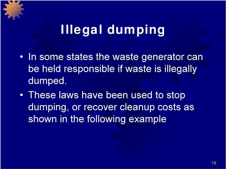 These laws have been used to stop dumping, or