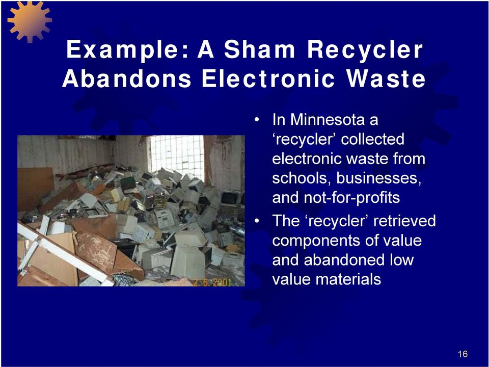schools, businesses, and not-for-profits The recycler