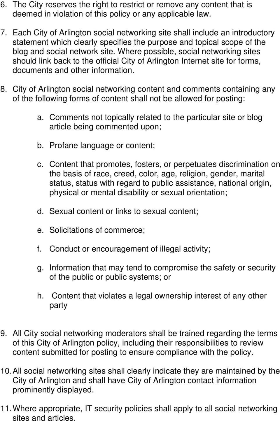 Where possible, social networking sites should link back to the official City of Arlington Internet site for forms, documents and other information. 8.