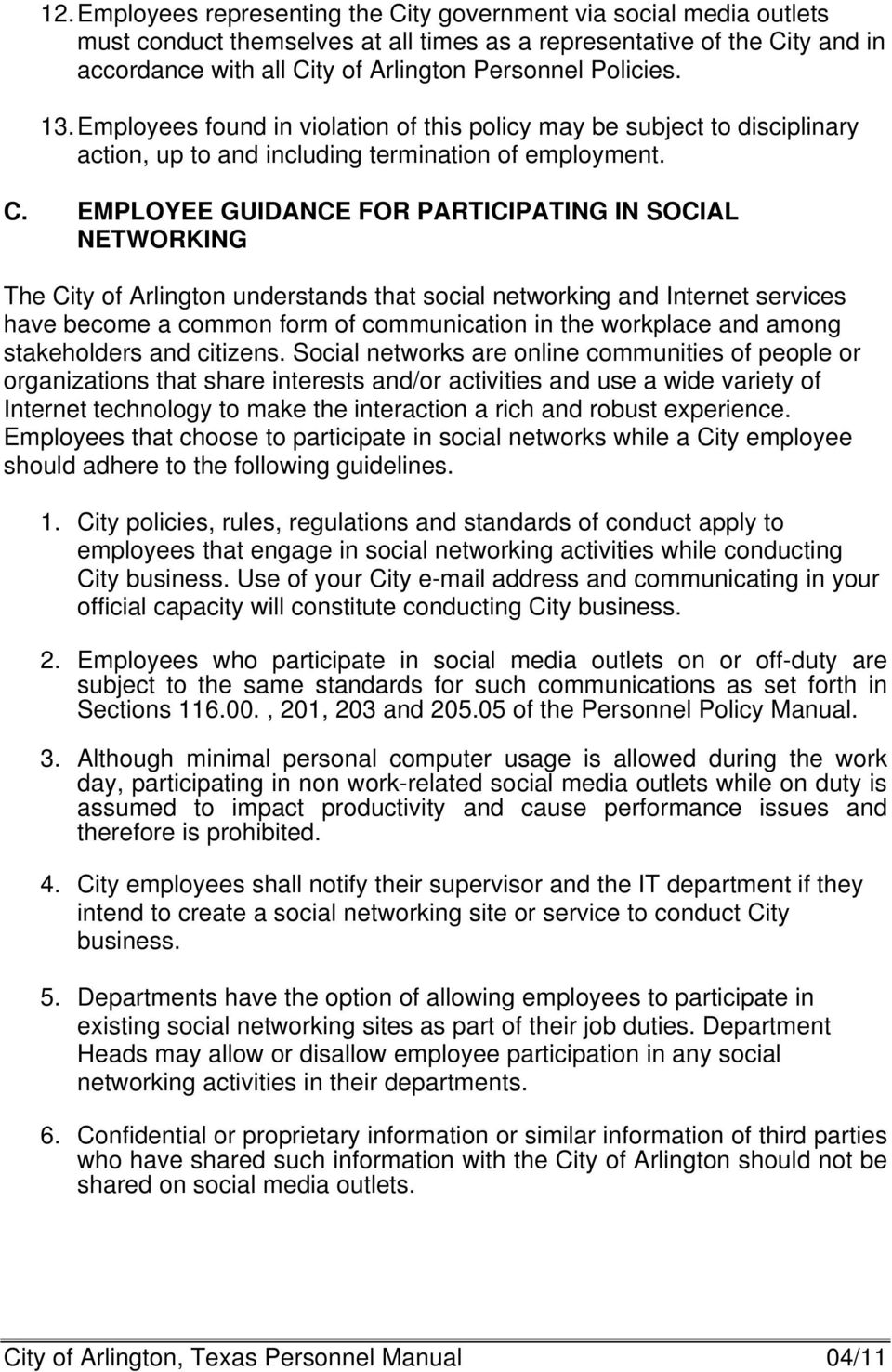 EMPLOYEE GUIDANCE FOR PARTICIPATING IN SOCIAL NETWORKING The City of Arlington understands that social networking and Internet services have become a common form of communication in the workplace and