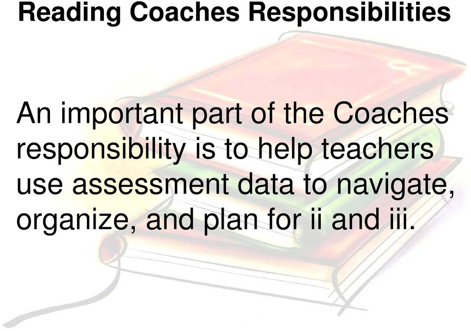 responsibility is to help teachers use