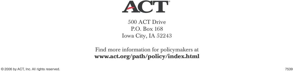 information for policymakers at www.act.