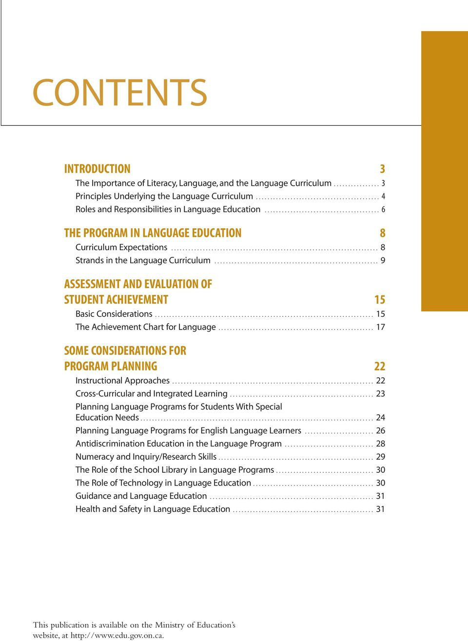 ....................................................................... 8 Strands in the Language Curriculum......................................................... 9 ASSESSMENT AND EVALUATION OF STUDENT ACHIEVEMENT 15 Basic Considerations.