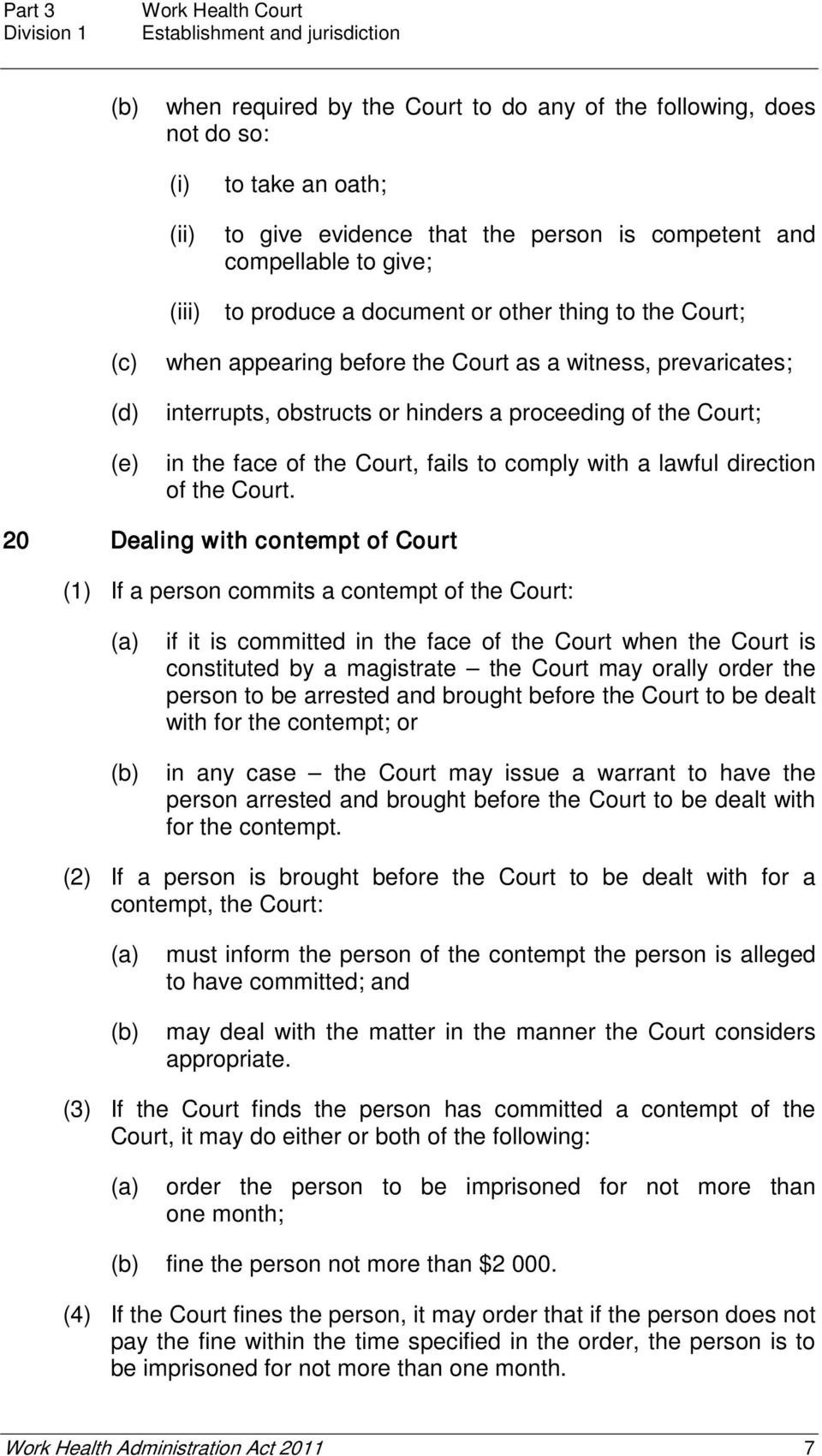 the Court; in the face of the Court, fails to comply with a lawful direction of the Court.
