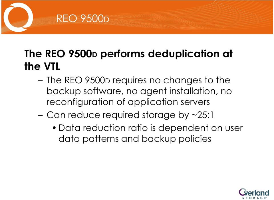 reconfiguration of application servers Can reduce required storage by