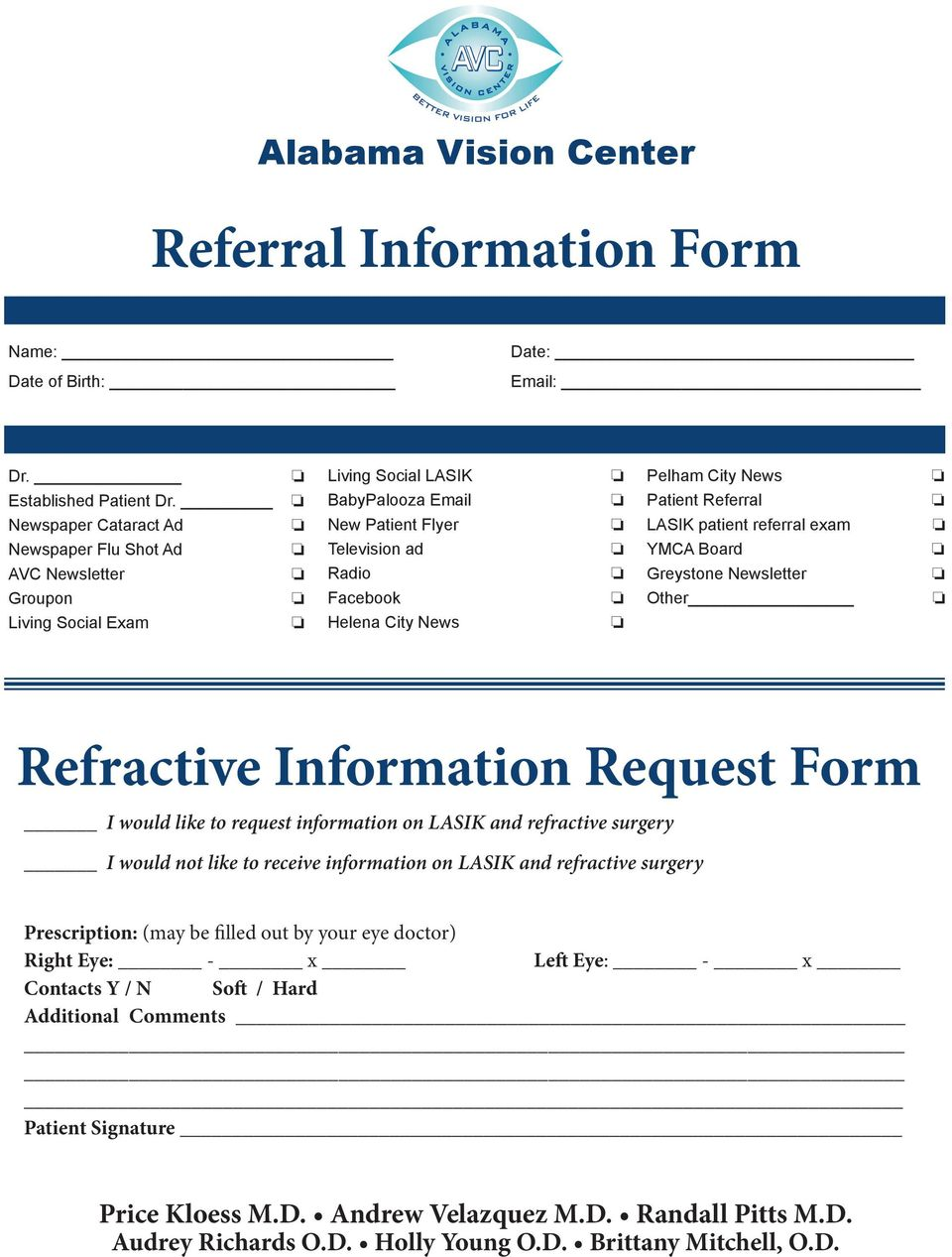 News Patient Referral LASIK patient referral exam YMCA Board Greystone Newsletter Other MCA Board YMCA Refractive Information Request Form I would like to request information on LASIK and refractive
