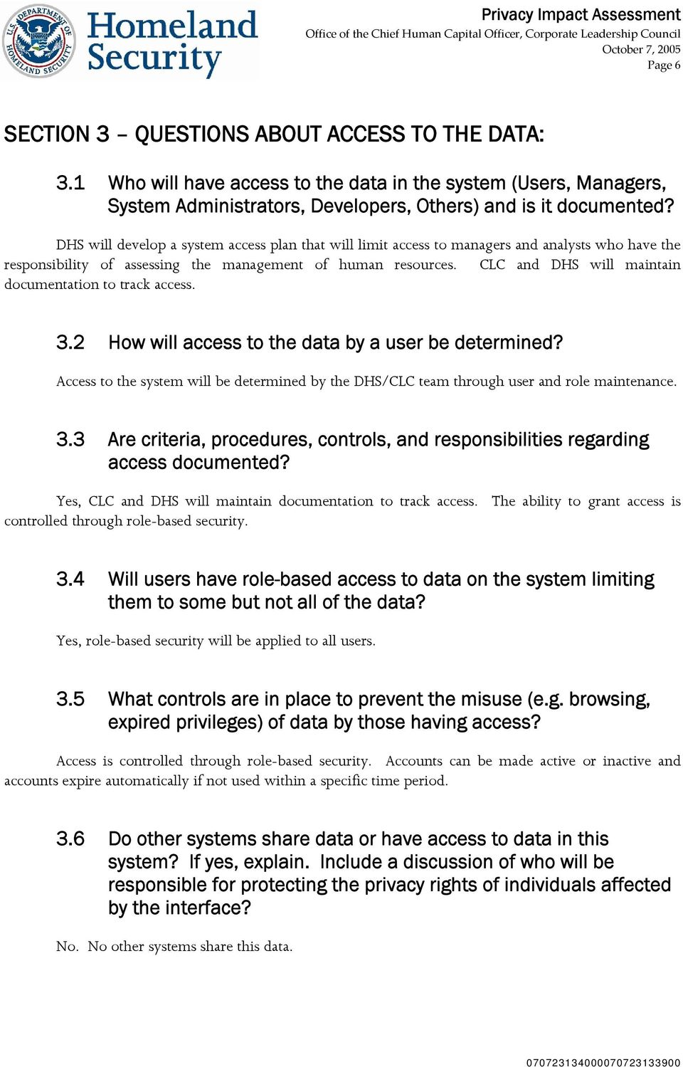 CLC and DHS will maintain documentation to track access. 3.2 How will access to the data by a user be determined?