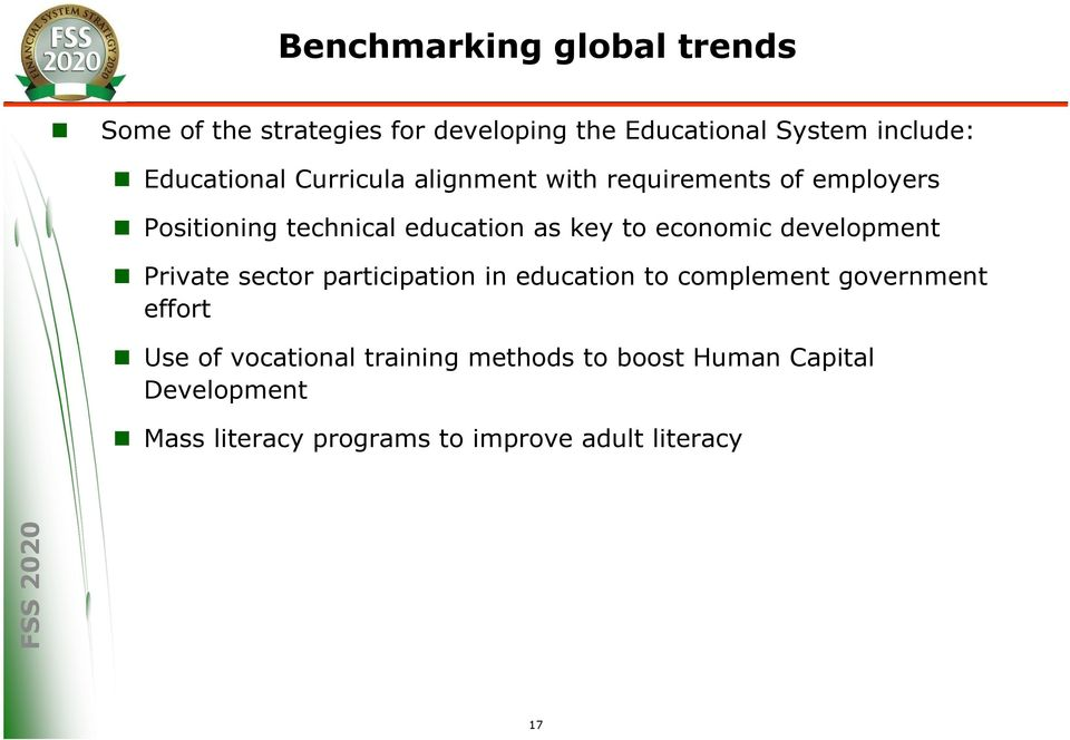 economic development Private sector participation in education to complement government effort Use of