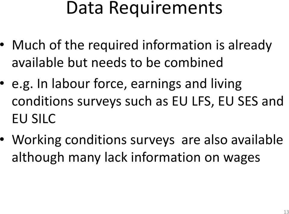 In labour force, earnings and living conditions surveys such as EU