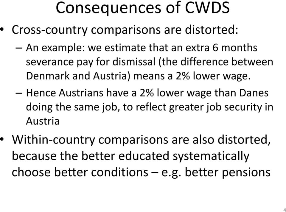 Hence Austrians have a 2% lower wage than Danes doing the same job, to reflect greater job security in Austria