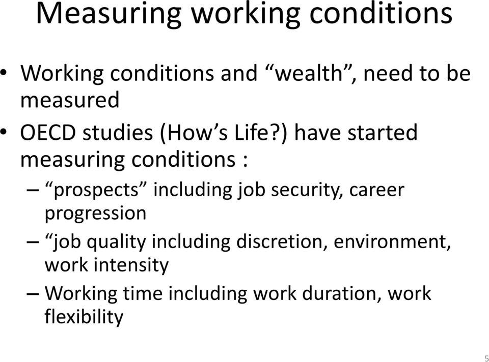 ) have started measuring conditions : prospects including job security, career