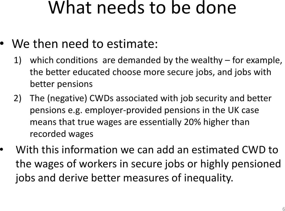 tive) CWDs associated with job security and better pensions e.g.