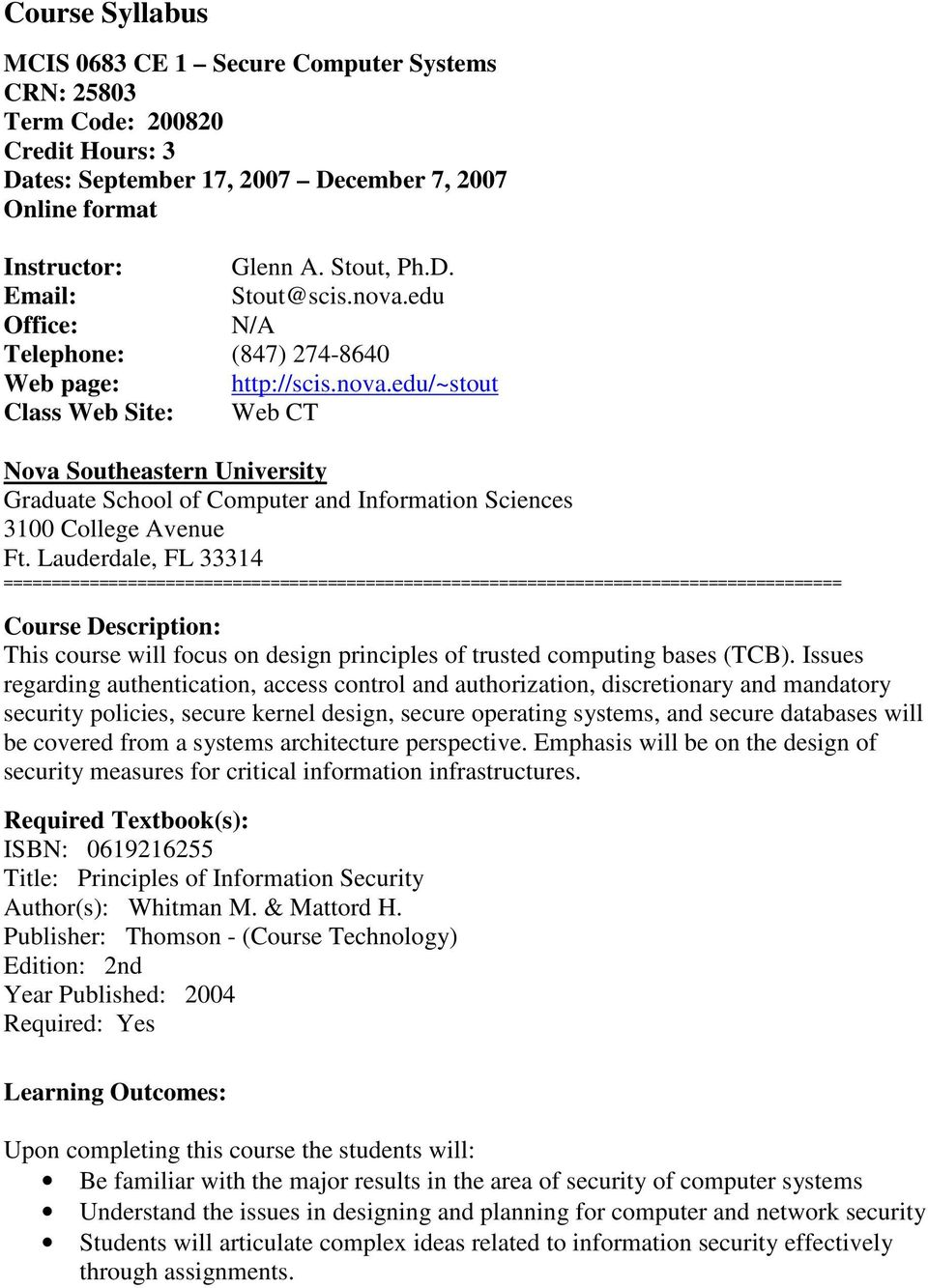 Lauderdale, FL 33314 ======================================================================================== Course Description: This course will focus on design principles of trusted computing