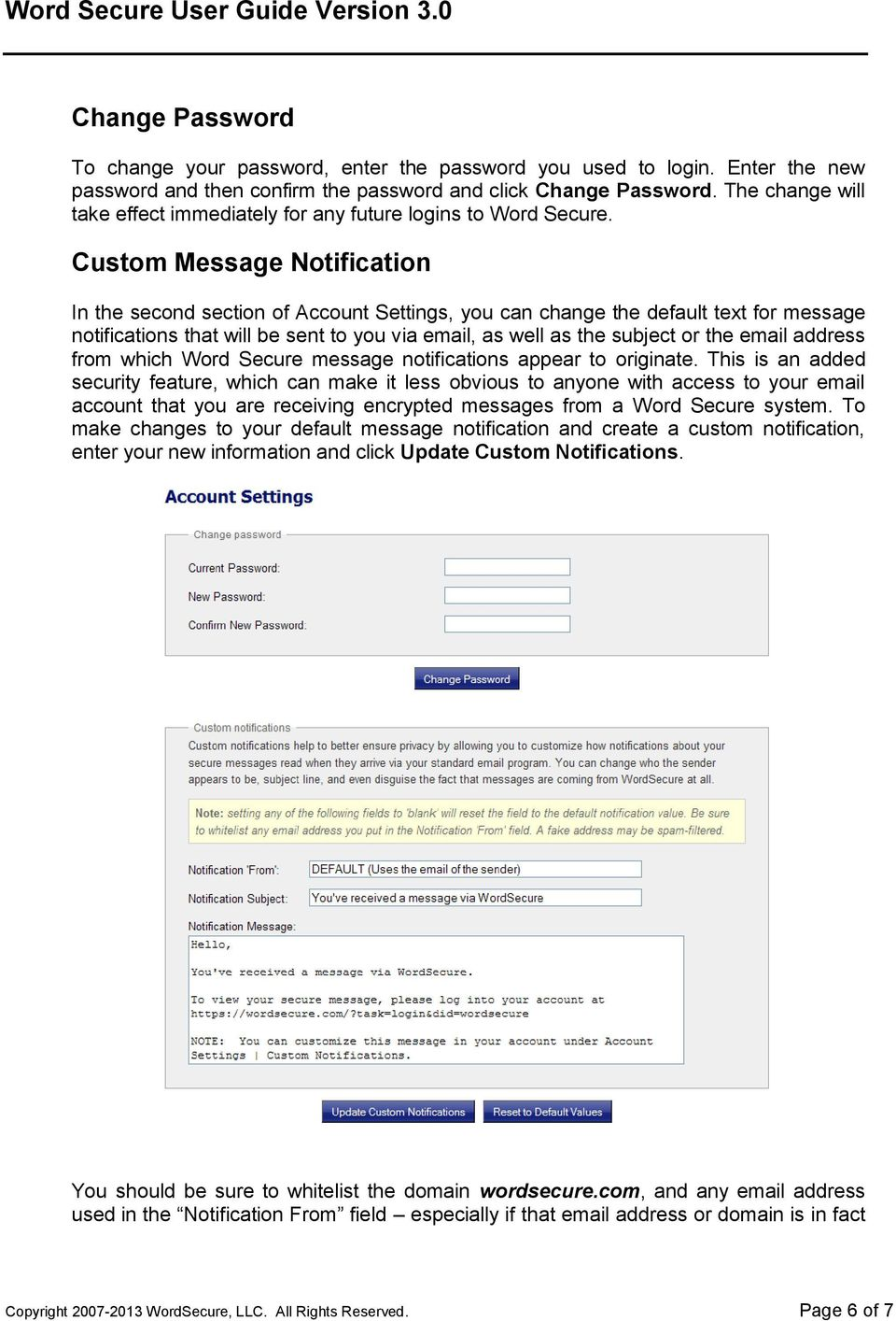 Custom Message Notification In the second section of Account Settings, you can change the default text for message notifications that will be sent to you via email, as well as the subject or the