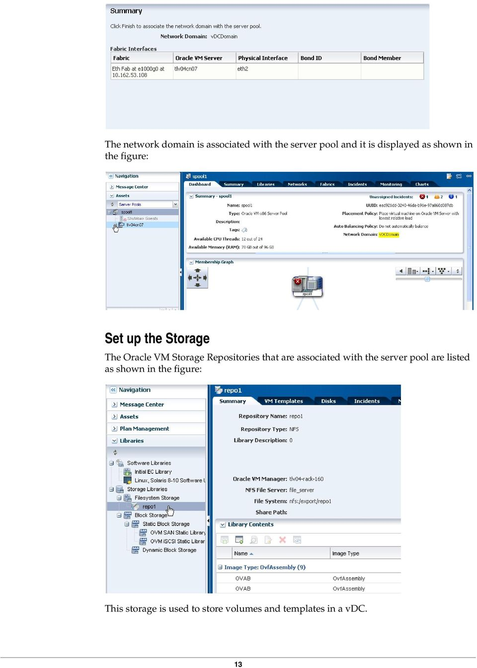 Storage Repositories that are associated with the server pool are listed