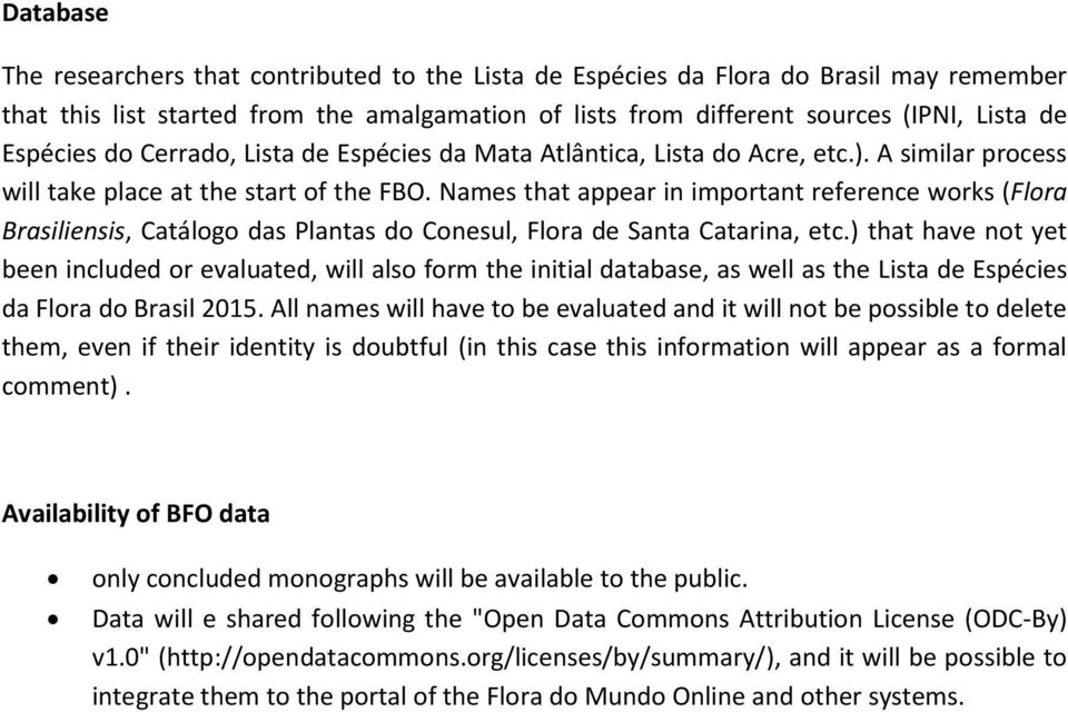 Names that appear in important reference works (Flora Brasiliensis, Catálogo das Plantas do Conesul, Flora de Santa Catarina, etc.