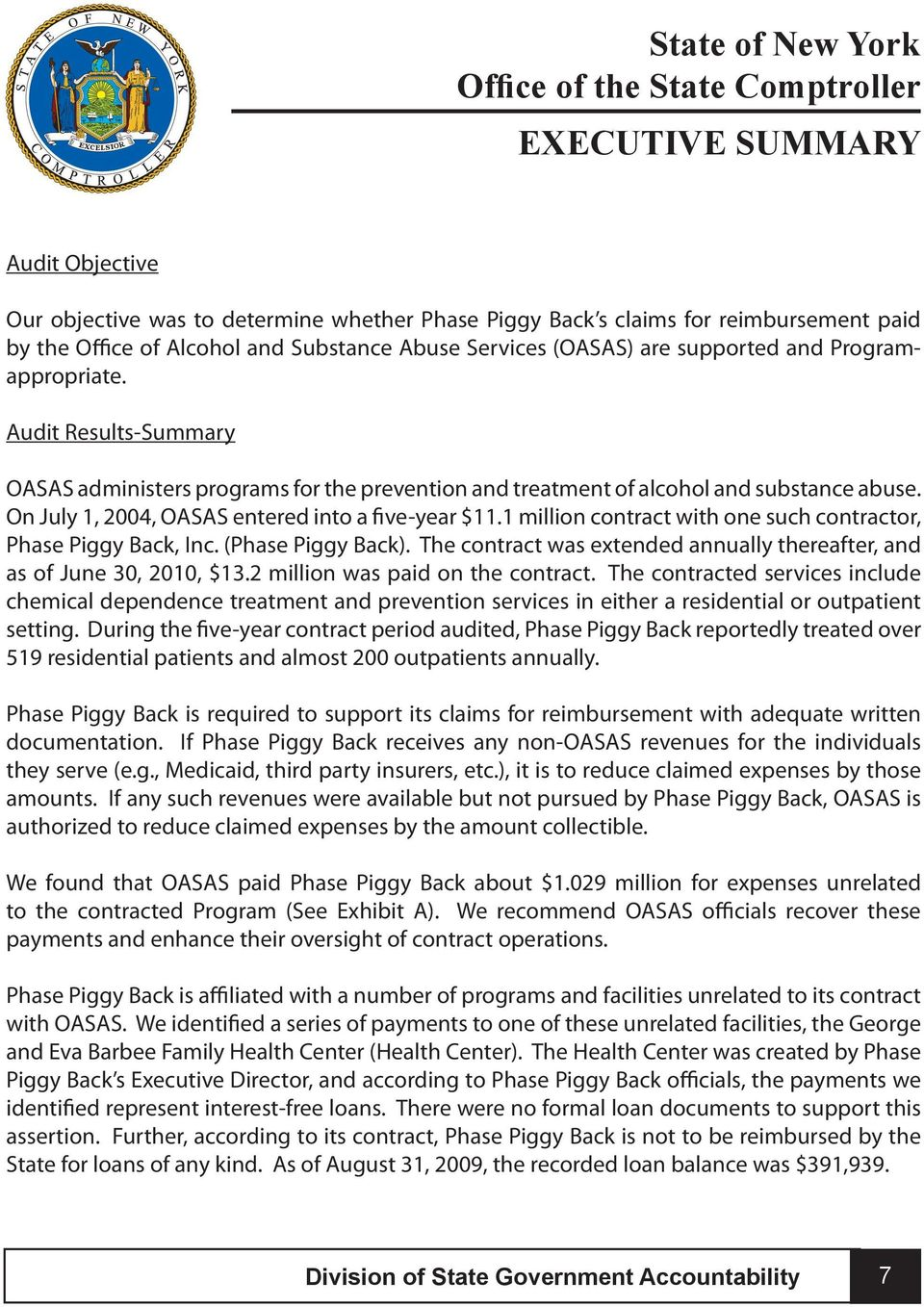Audit Results-Summary OASAS administers programs for the prevention and treatment of alcohol and substance abuse. On July 1, 2004, OASAS entered into a five-year $11.