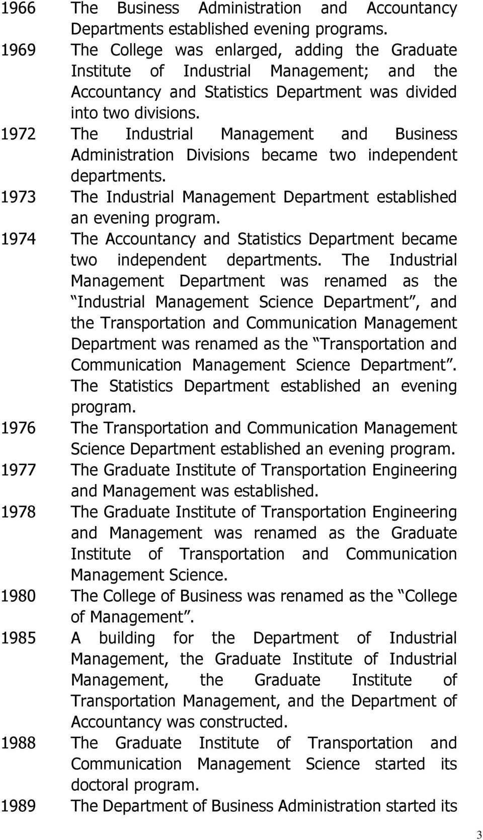 1972 The Industrial Management and Business Administration Divisions became two independent departments. 1973 The Industrial Management Department established an evening program.