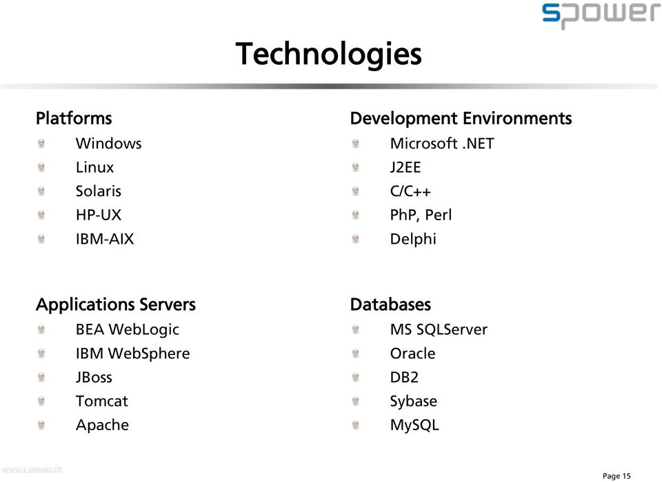 NET J2EE C/C++ PhP, Perl Delphi Applications Servers BEA