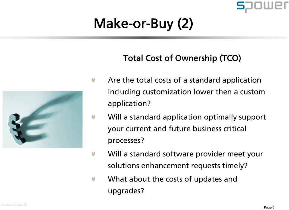 Will a standard application optimally support your current and future business critical