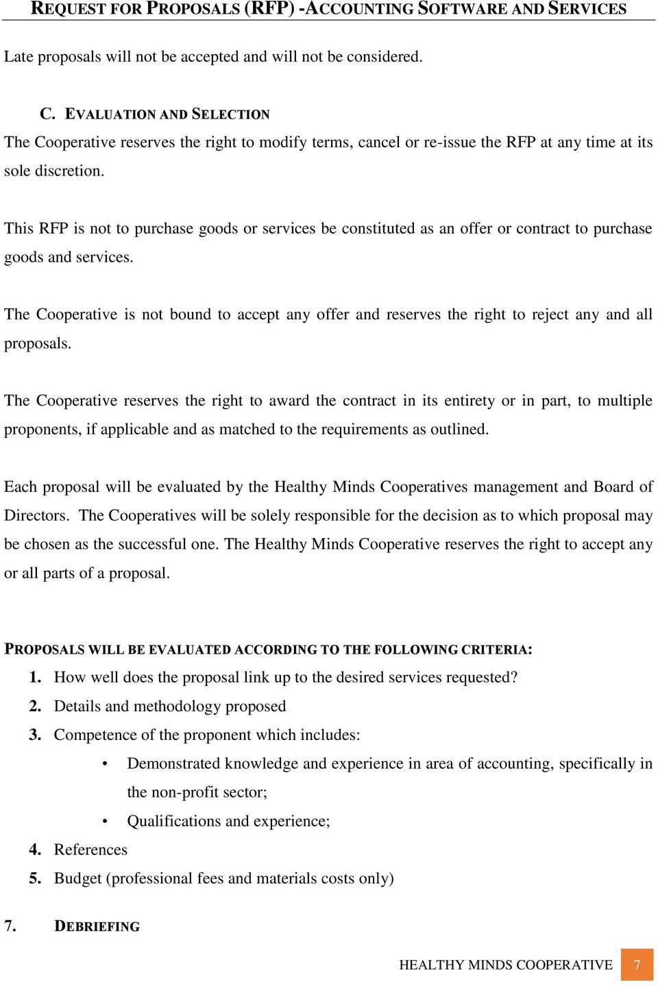 This RFP is not to purchase goods or services be constituted as an offer or contract to purchase goods and services.