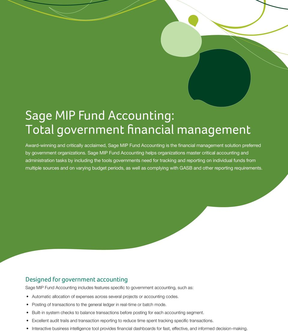 Sage MIP Fund Accounting helps organizations master critical accounting and administration tasks by including the tools governments need for tracking and reporting on individual funds from multiple