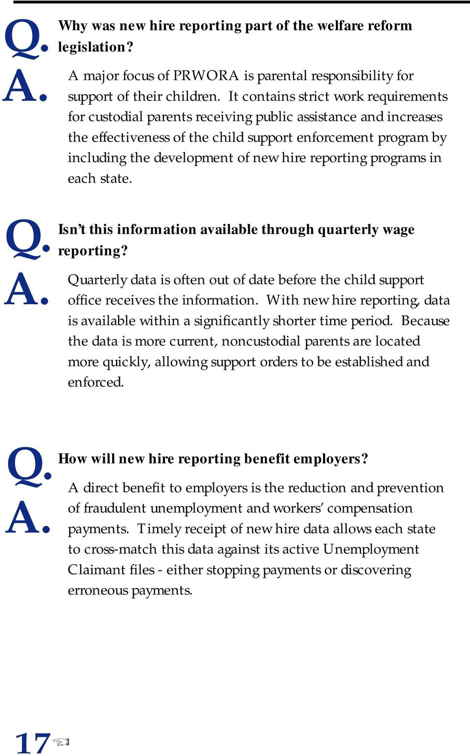 hire reporting programs in each state. Isn t this information available through quarterly wage reporting? Quarterly data is often out of date before the child support office receives the information.
