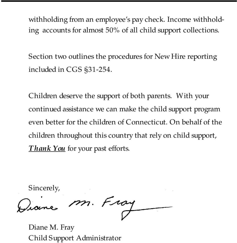With your continued assistance we can make the child support program even better for the children of Connecticut.
