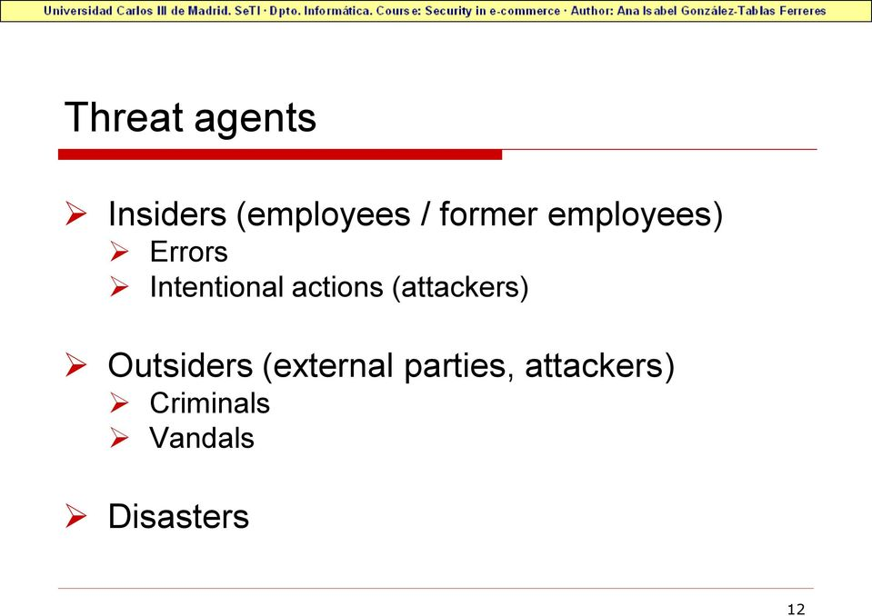 actions (attackers) Outsiders (external