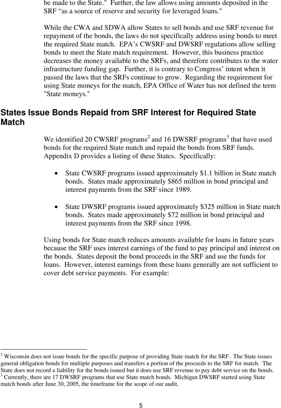 EPA s CWSRF and DWSRF regulations allow selling bonds to meet the State match requirement.
