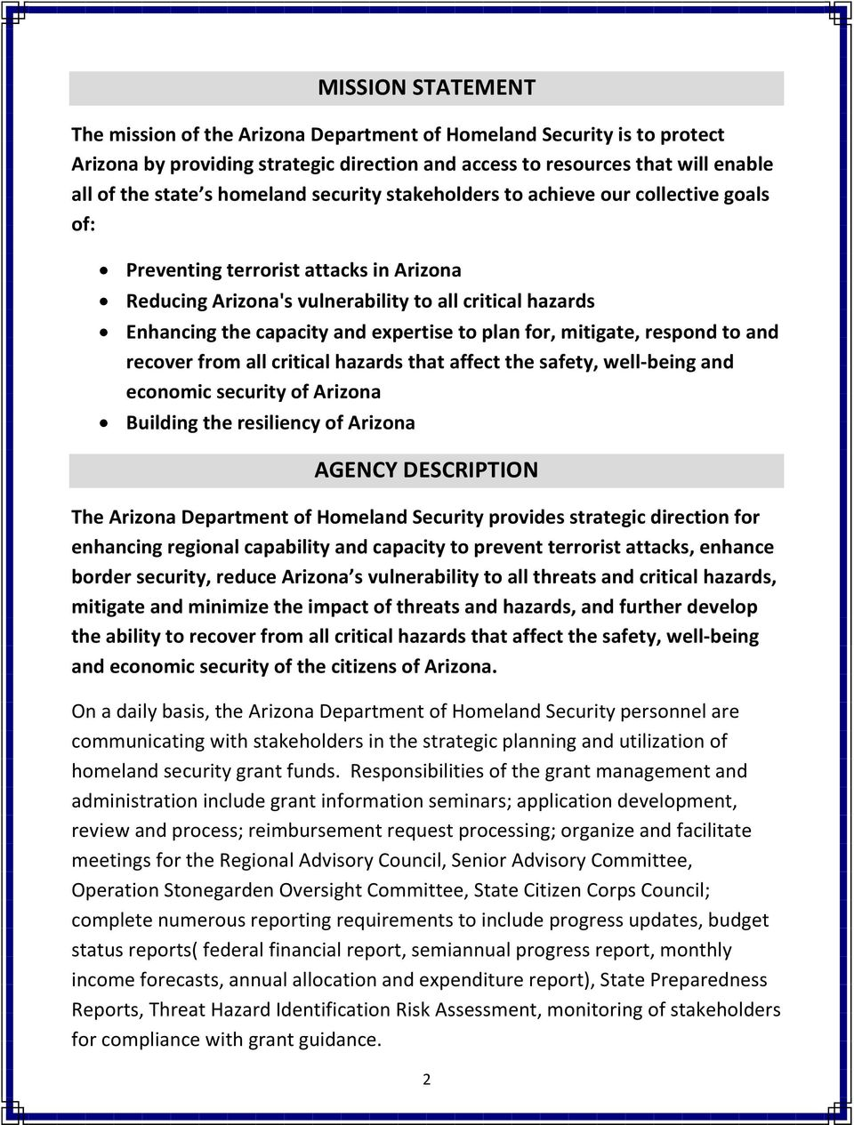 expertise to plan for, mitigate, respond to and recover from all critical hazards that affect the safety, well-being and economic security of Arizona Building the resiliency of Arizona AGENCY