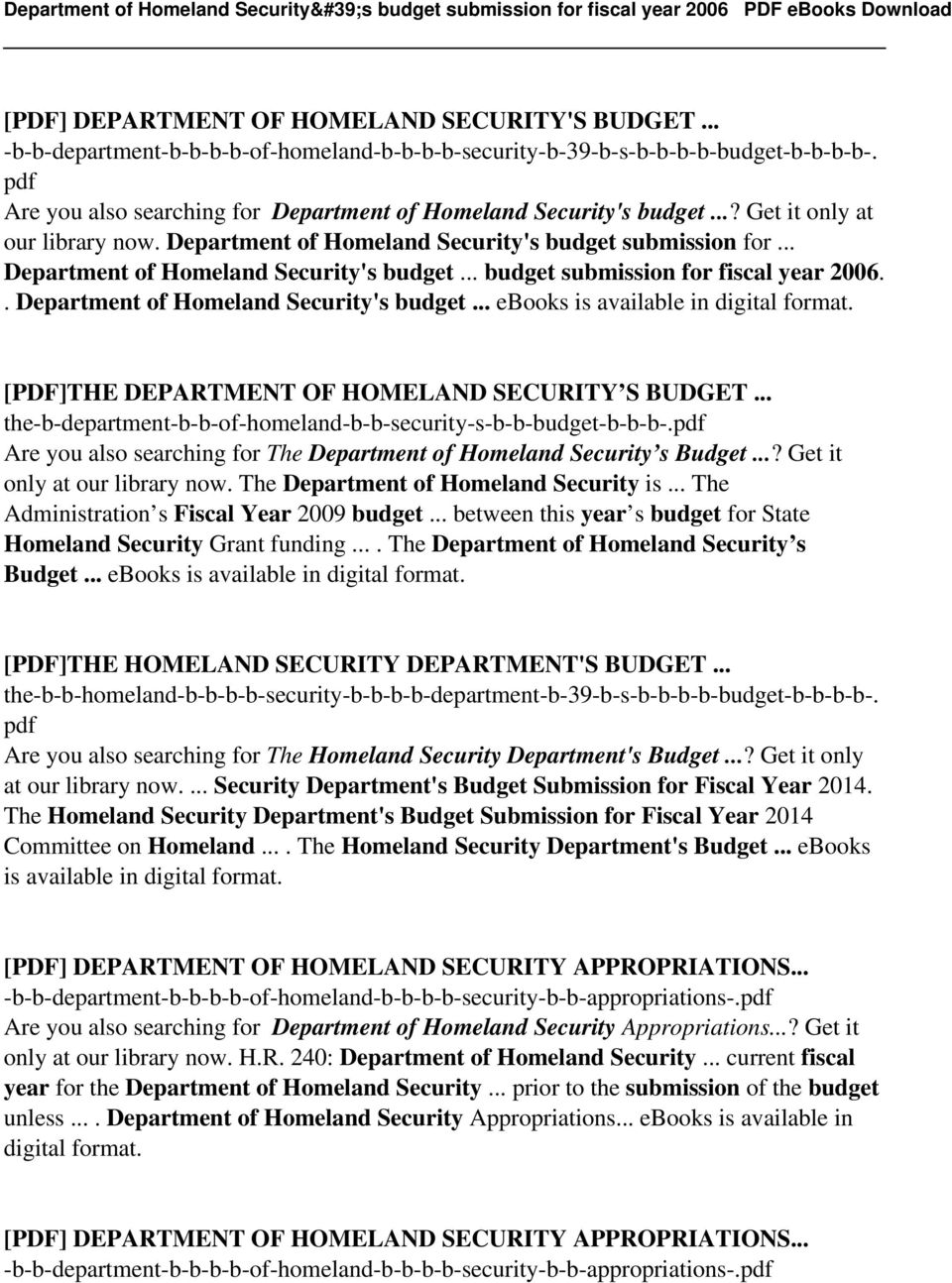 .. Department of Homeland Security's budget... budget submission for fiscal year 2006.. Department of Homeland Security's budget... ebooks is available in digital format.